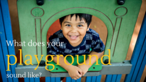 SHP Outdoor Learning | What does your playground sound like